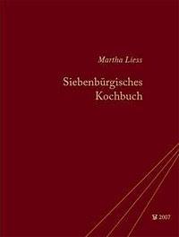 Martha Liess: Siebenbürgisches Kochbuch